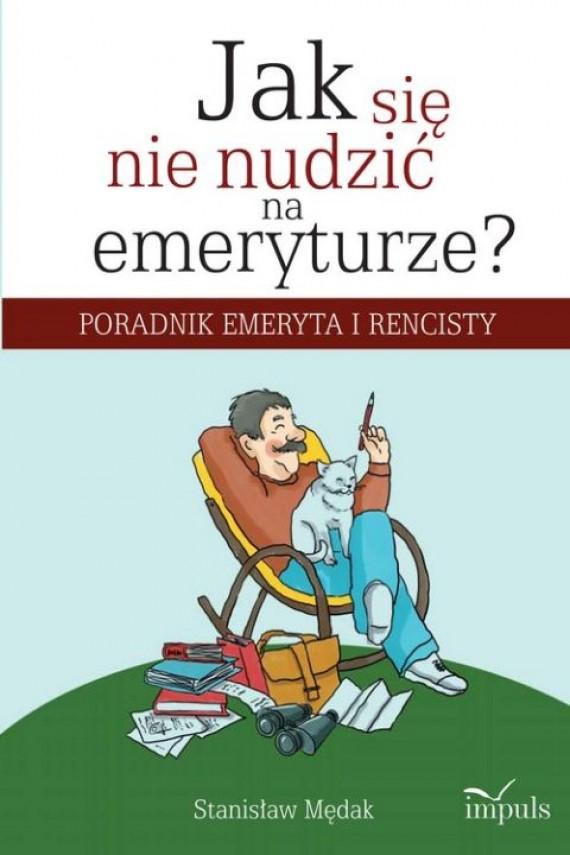 okładka Jak się nie nudzić na emeryturze?ebook | PDF | Stanisław Mędak