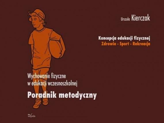 okładka Koncepcja edukacji fizycznej. Zdrowie-Sport-Rekreacja. Edukacja wczesnoszkolnaebook | PDF | Urszula Kierczak
