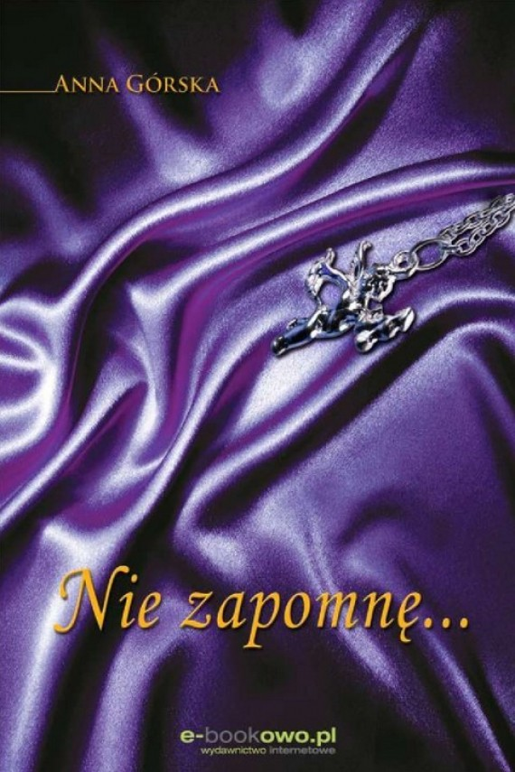 okładka Nie zapomnę.... Ebook   PDF   Anna Górska
