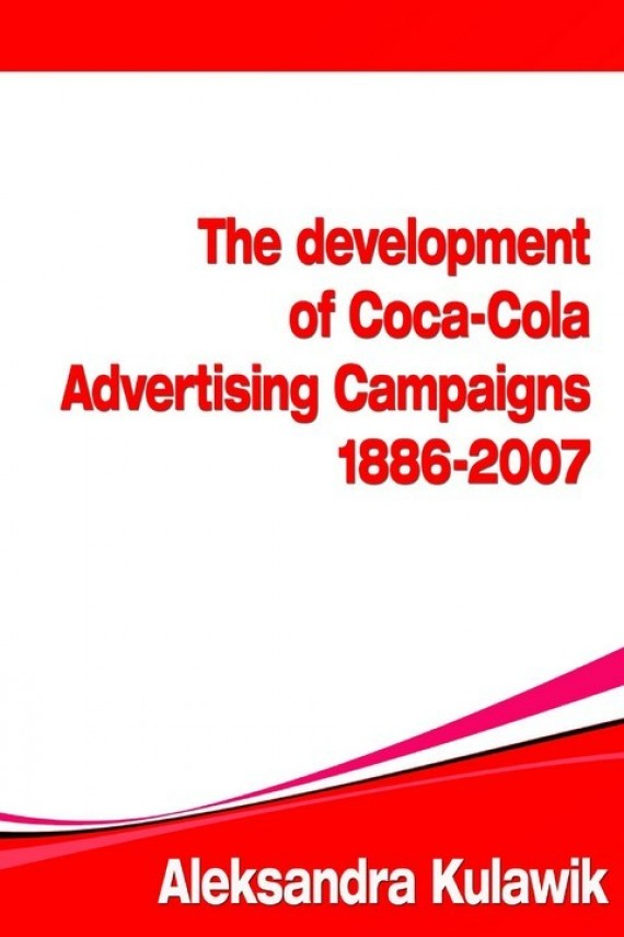 okładka The Development of Coca-Cola Advertising Campaigns (1886 - 2007)ebook | PDF | Aleksandra Justyna  Kulawik
