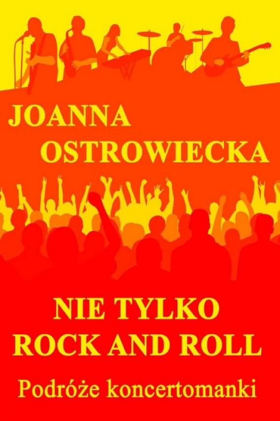 okładka Nie tylko rock and roll. Podróże koncertomankiebook | PDF | Joanna Ostrowiecka
