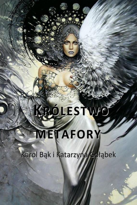 okładka Królestwo metaforyebook | PDF | Katarzyna  Gołąbek, Karol Bąk