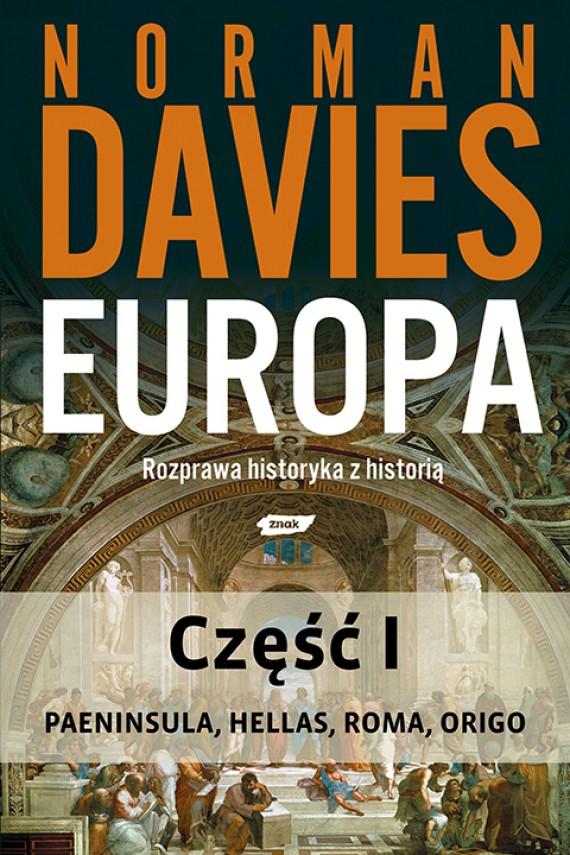 okładka Europa. Rozprawa historyka z historią. Część 1. Ebook | EPUB, MOBI | Norman Davies