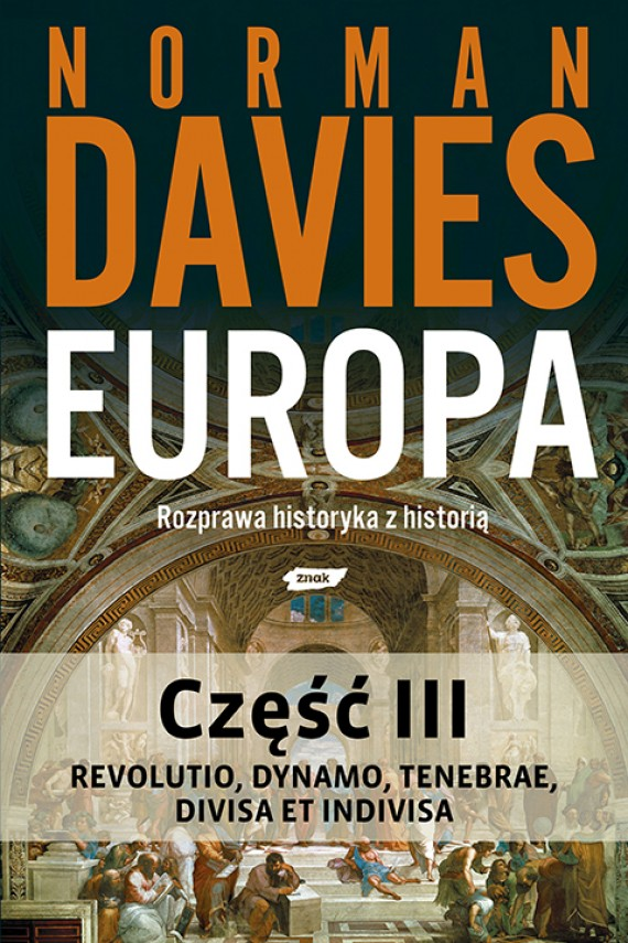 okładka Europa. Rozprawa historyka z historią. Część 3. Ebook | EPUB, MOBI | Norman Davies
