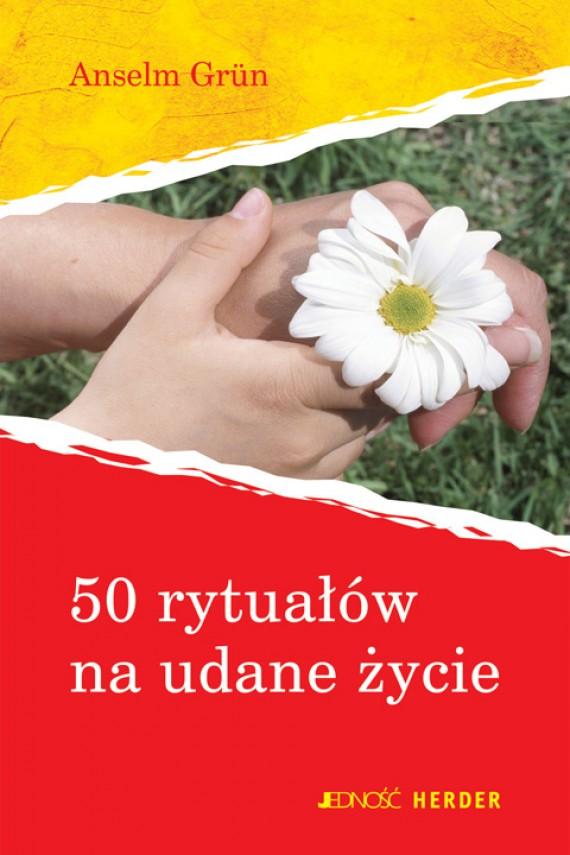 okładka 50 rytuałów na udane życie.ebook   EPUB, MOBI   Anselm Grün