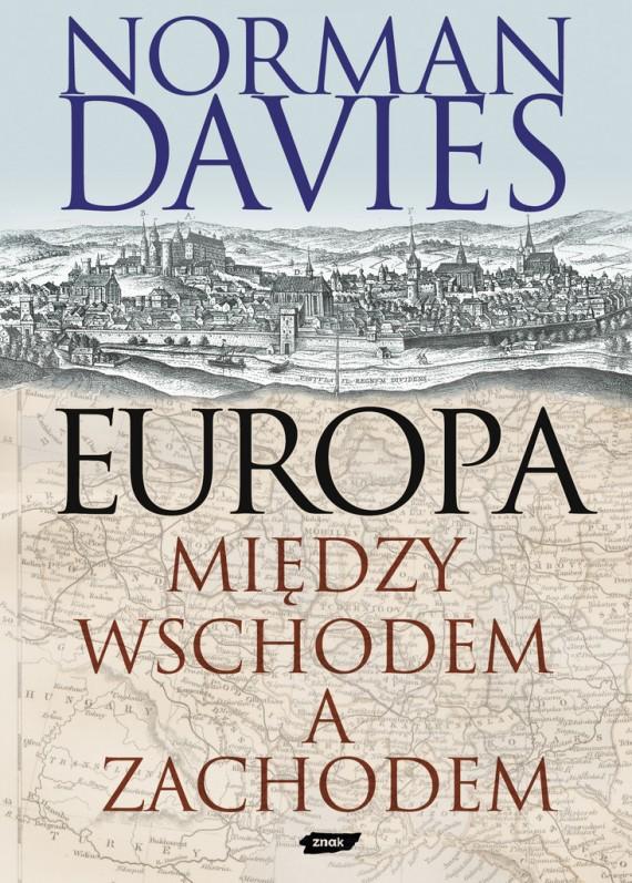 okładka Europa. Między Wschodem a Zachodem. Ebook | EPUB, MOBI | Norman Davies