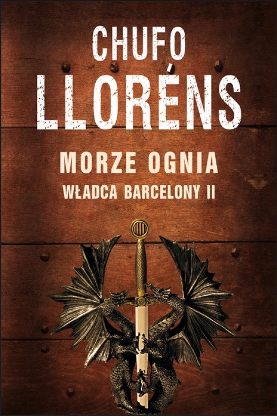 okładka Władca Barcelony II: Morze ognia. Ebook | EPUB, MOBI | Llorens Chufo