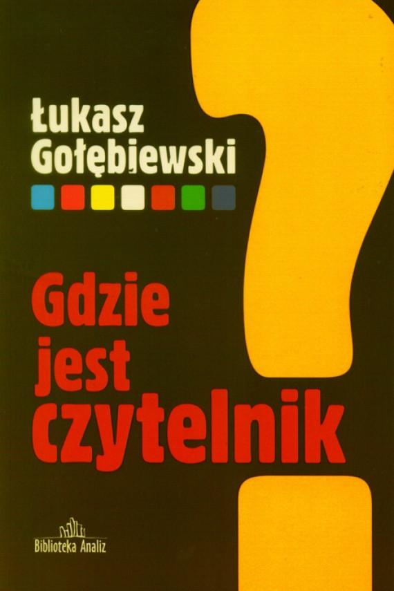 okładka Gdzie jest czytelnik?. Ebook | PDF | Łukasz Gołębiewski