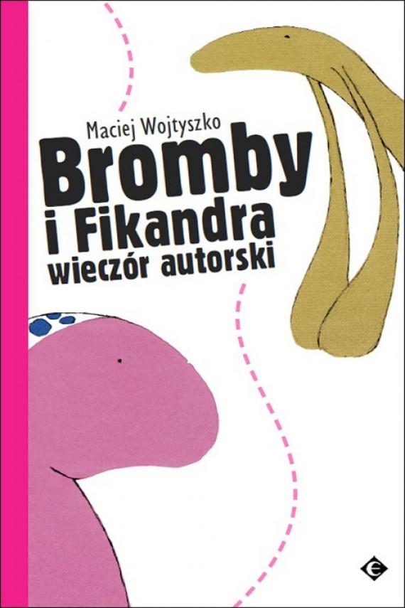 okładka Bromby i Fikandra wieczór autorski. Ebook | PDF | Maciej Wojtyszko