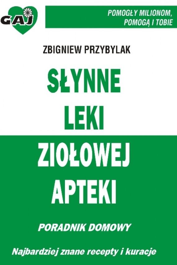 okładka Słynne leki ziołowej apteki. Ebook   EPUB, MOBI   Zbigniew Przybylak
