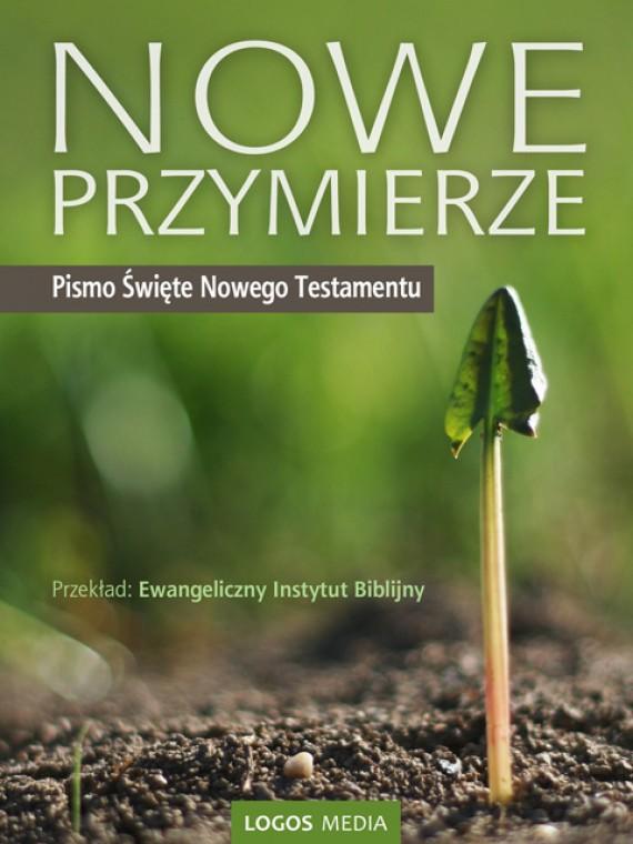 okładka Nowe Przymierze. Pismo Święte Nowego Testamentu. Bibliaebook | EPUB, MOBI | Ewangeliczny Instytut  Biblijny