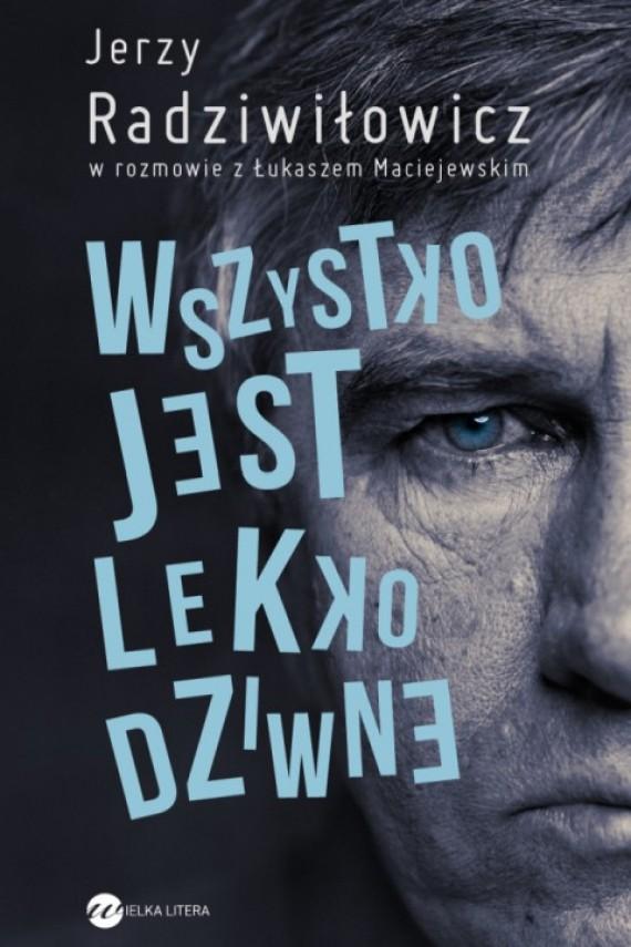 okładka Wszystko jest lekko dziwne. Ebook | EPUB, MOBI | Łukasz Maciejewski, Jerzy Radziwiłowicz