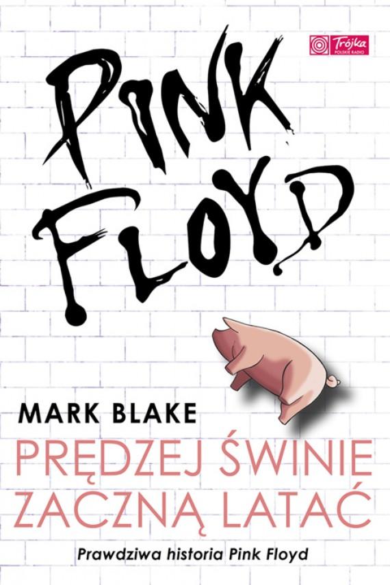 okładka Pink Floyd - Prędzej świnie zaczną lataćebook | EPUB, MOBI | Mark Blake