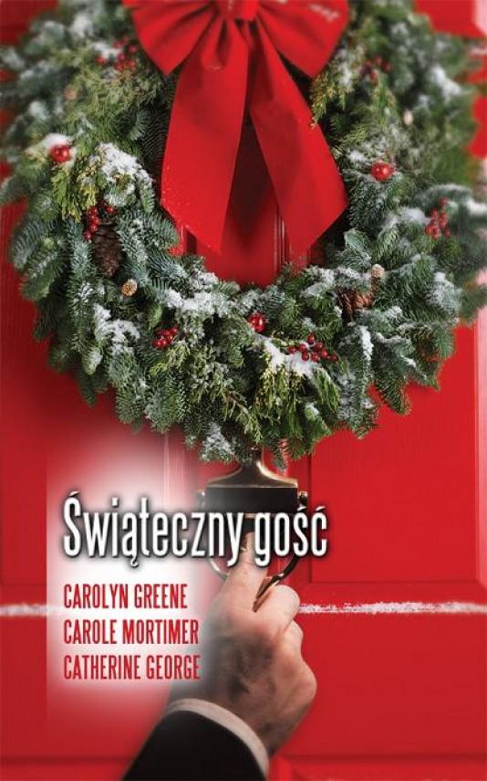 okładka Świąteczny gość. Ebook | EPUB, MOBI | Carole Mortimer, Carolyn Greene, Catherine George