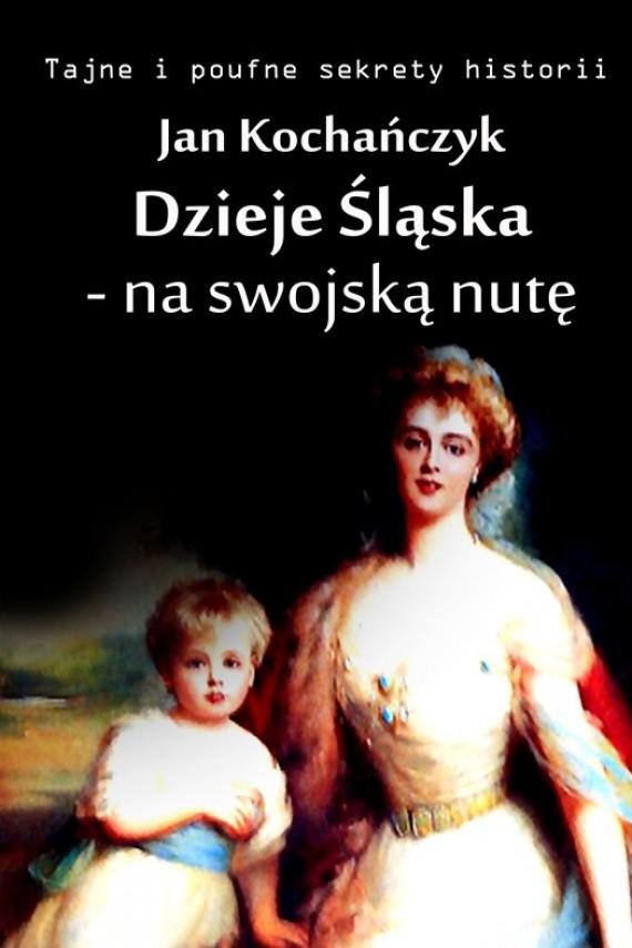 okładka Dzieje Śląska - na swojską nutęebook | EPUB, MOBI | Jan Kochańczyk