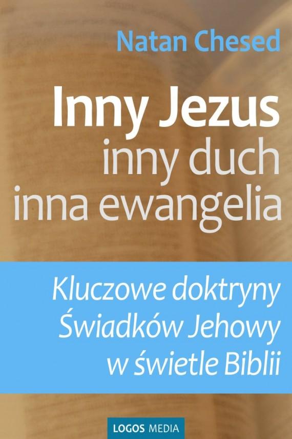 okładka Inny Jezus. inny duch. inna ewangelia. Kluczowe doktryny Świadków Jehowy w świetle Biblii. Ebook   EPUB, MOBI   Natan Chesed