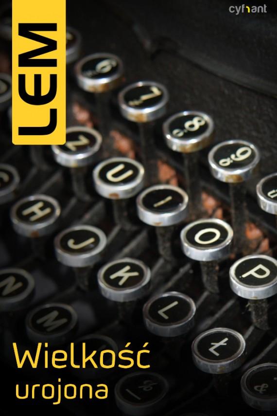 okładka Wielkość urojona. Ebook | EPUB, MOBI | Stanisław Lem