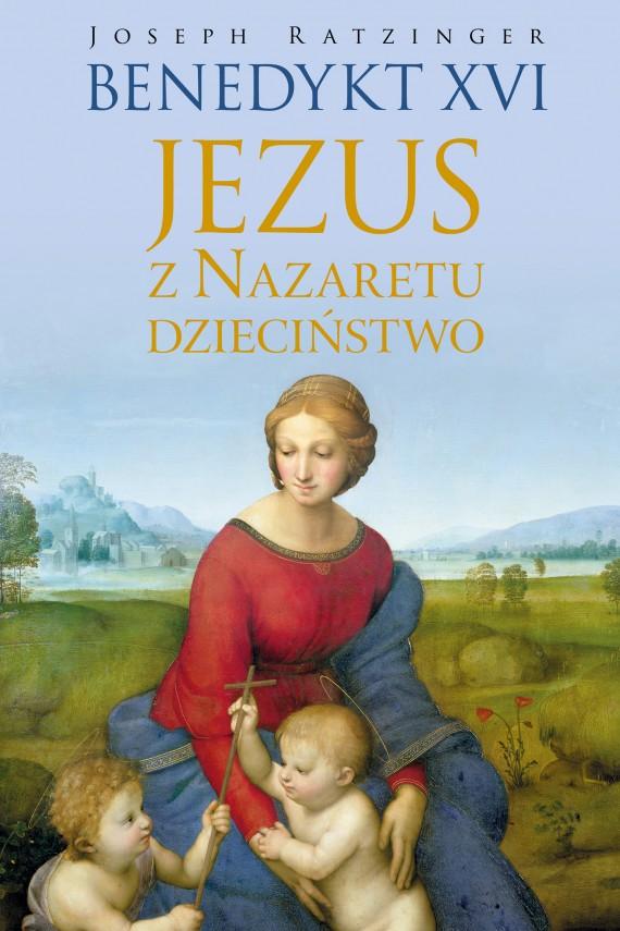 okładka Jezus z Nazaretu. Dzieciństwo. Ebook   EPUB_DRM   Benedykt XVI