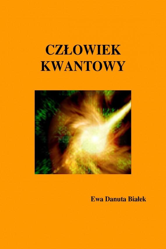 okładka CZŁOWIEK KWANTOWY. Ebook | EPUB, MOBI | Ewa Danuta Białek