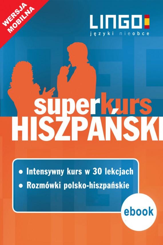 okładka Hiszpański. Superkurs (kurs+rozmówki). Wersja mobilnaebook | EPUB, MOBI | autor zbiorowy