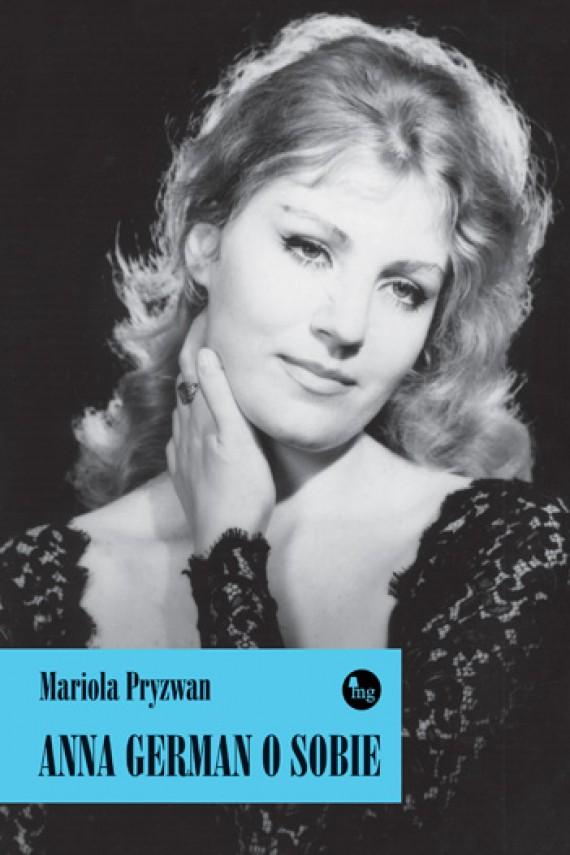 okładka Anna German o sobie. Ebook | EPUB, MOBI | Mariola Pryzwan