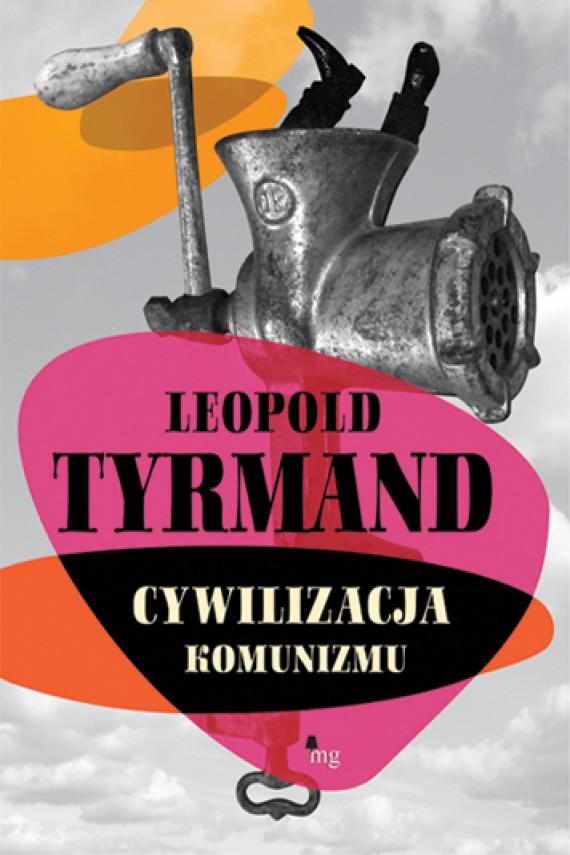 okładka Cywilizacja komunizmu. Ebook | EPUB, MOBI | Leopold Tyrmand