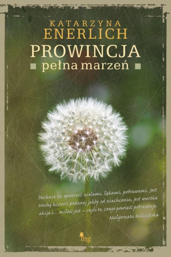 okładka Prowincja pełna marzeńebook | EPUB, MOBI | Katarzyna Enerlich