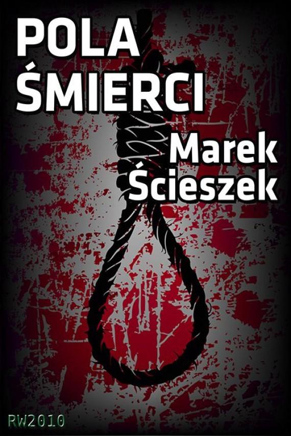 okładka Pola śmierci. Ebook   EPUB, MOBI   Marek Ścieszek