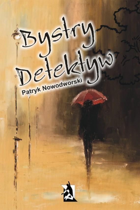 okładka Bystry detektyw. Ebook | EPUB, MOBI | Patryk Nowodworski