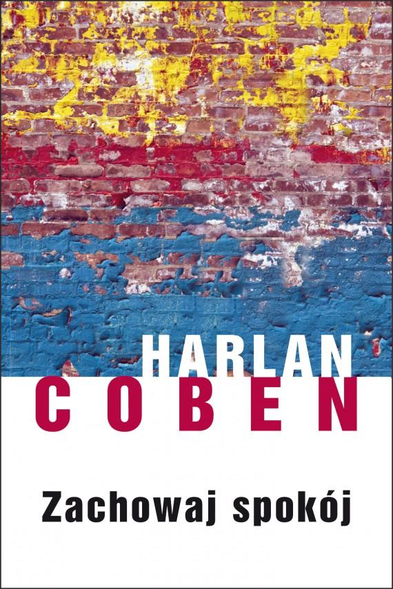 okładka Zachowaj spokój. Ebook | EPUB, MOBI | Harlan Coben