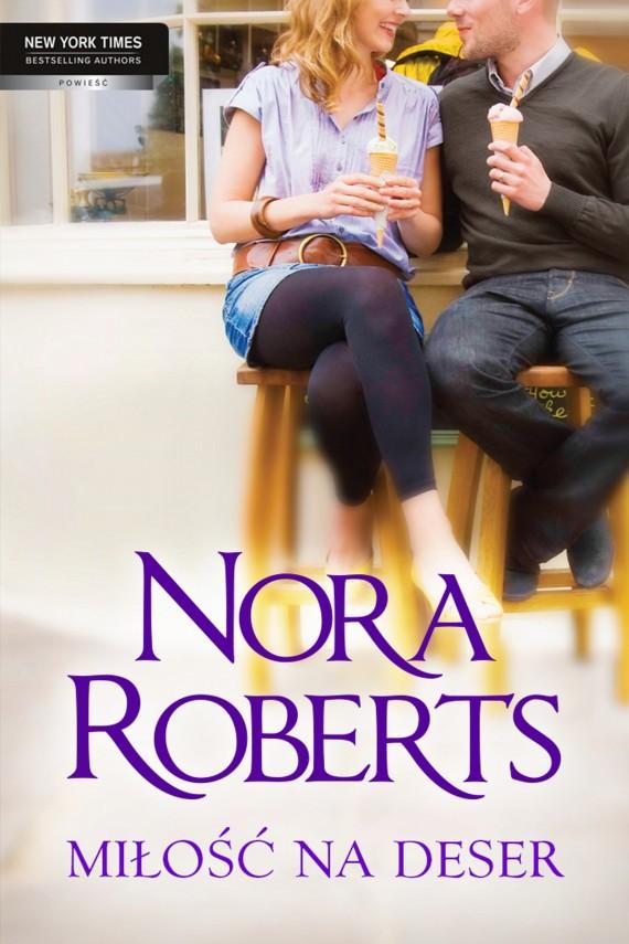 okładka Miłość na deser. Ebook | EPUB, MOBI | Nora Roberts