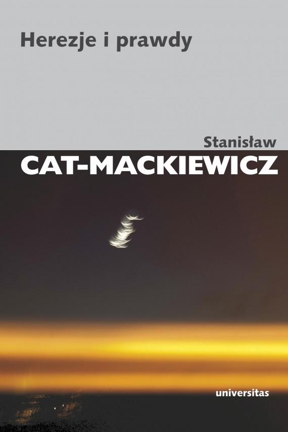 okładka Herezje i prawdy. Ebook | EPUB, MOBI | Stanisław Cat-Mackiewicz