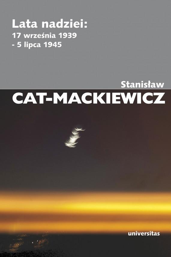 okładka Lata nadziei: 17 września 1939 - 5 lipca 1945ebook | EPUB, MOBI | Stanisław Cat-Mackiewicz