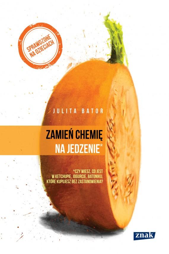 okładka Zamień chemię na jedzenieebook | EPUB, MOBI | Julita Bator