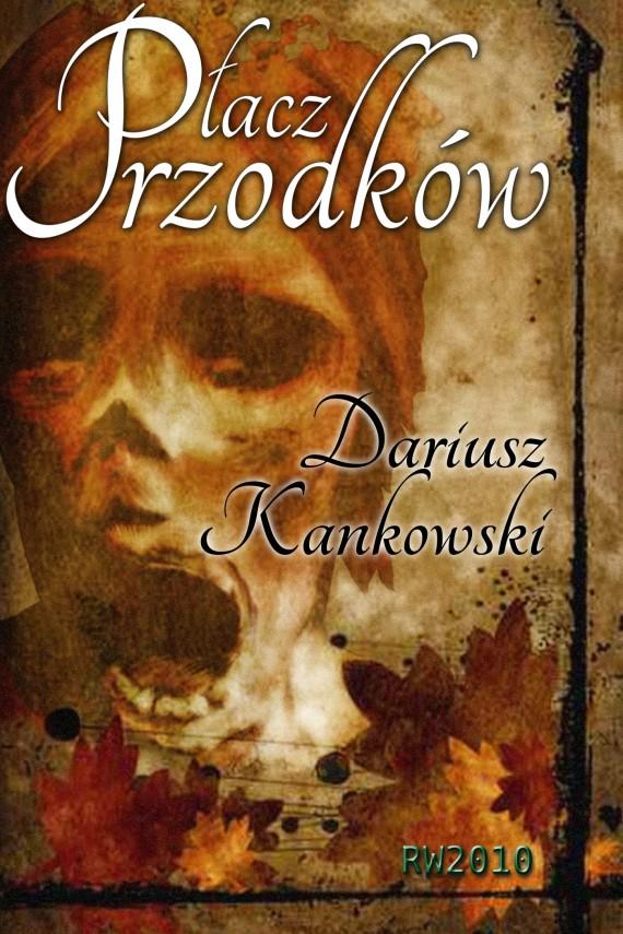 okładka Płacz przodkówebook   EPUB, MOBI   Dariusz Kankowski