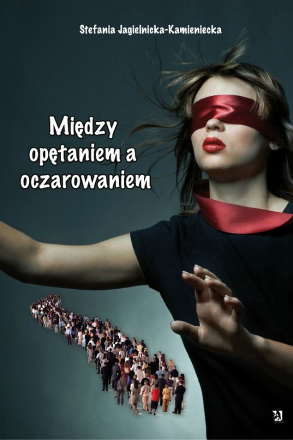 okładka Między opętaniem a oczarowaniem. Ebook | EPUB, MOBI | Stefania Jagielnicka