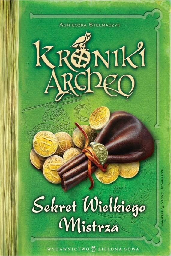 okładka Kroniki Archeo. Sekret Wielkiego Mistrzaebook | EPUB, MOBI | Agnieszka Stelmaszyk