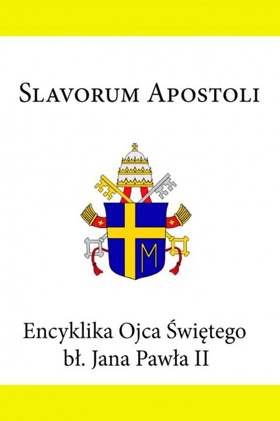 okładka Encyklika Ojca Świętego Jana Pawła II Slavorum Apostoli. Ebook   EPUB, MOBI   Jan Paweł II