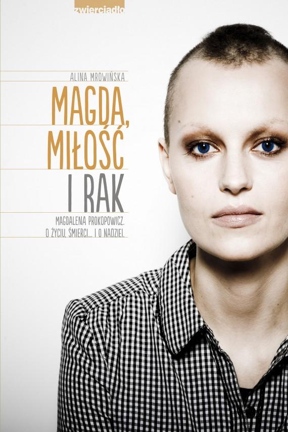 okładka Magda. miłość i rak. Magdalena Prokopowicz. O życiu. śmierci… I o nadziei.. Ebook | EPUB, MOBI | Alina Mrowińska