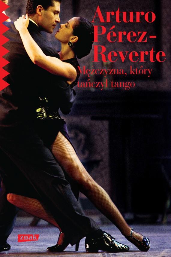 okładka Mężczyzna. który tańczył tangoebook | EPUB, MOBI | Arturo Perez-Reverte