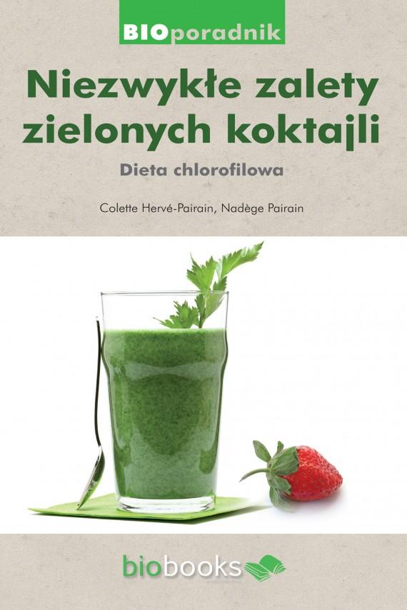okładka Niezwykłe zalety zielonych koktajli. Dieta chlorofilowa. Ebook | EPUB, MOBI | Colette  Hervé-Pairain, Nadège Pairain