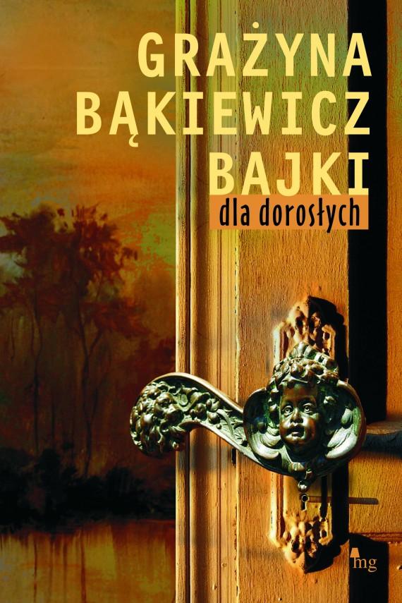 okładka Bajki dla dorosłychebook | EPUB, MOBI | Grażyna Bąkiewicz