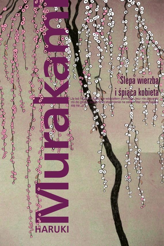 okładka Ślepa wierzba i śpiąca kobieta. Ebook | EPUB, MOBI | Haruki Murakami