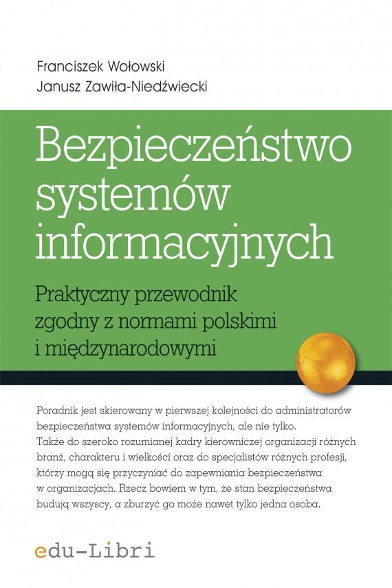 okładka Bezpieczeństwo systemów informacyjnych. Ebook | EPUB, MOBI | Franciszek Wołowski, Janusz Zawiła-Niedźwiecki