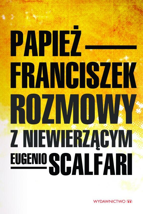 okładka Rozmowy z niewierzącymebook | EPUB, MOBI | Papież Franciszek, Eugenio Scalfari
