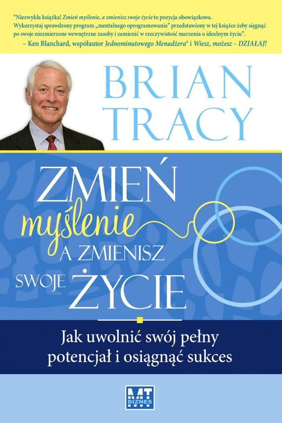 okładka Zmień myślenie a zmienisz swoje życieebook | EPUB, MOBI | Brian Tracy