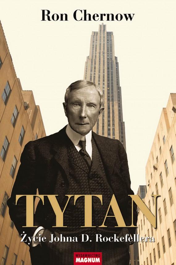 okładka Tytan. Życie Johna D. Rockefellera. Ebook | EPUB, MOBI | Ron Chernow
