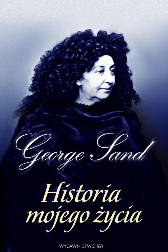 okładka Historia mojego życiaebook | EPUB, MOBI | George Sand, Wioletta Kolbusz-Lasa