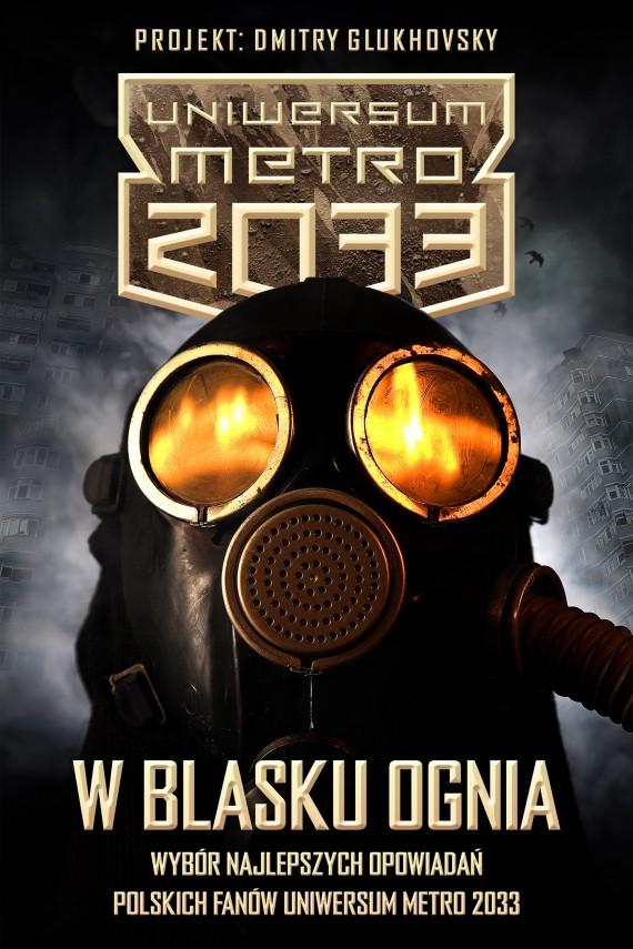okładka W blasku ognia. Ebook | EPUB, MOBI | Polscy Fani Uniwersum Metro 2033