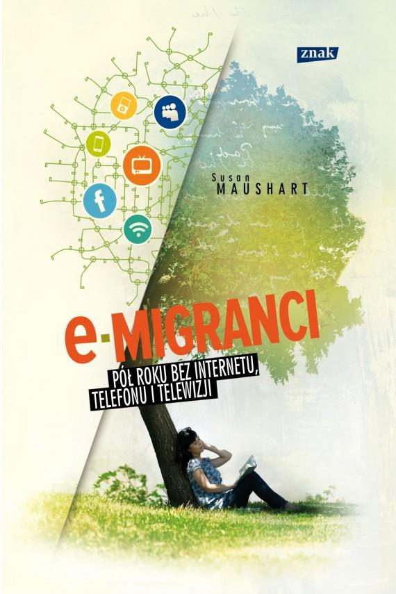 okładka E-migranci. Pół roku bez internetu. telefonu i telewizji. Ebook | EPUB, MOBI | Susan Maushart